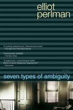 Seven Types of Ambiguity by Elliot Perlman (2005, Paperback) Book