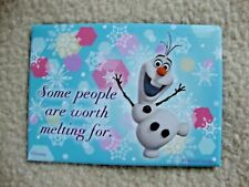 """DISNEY FROZEN OLAF """"SOME PEOPLE ARE WORTH MELTING FOR"""" MAGNET"""