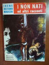 I non nati - Irene Reitano Mauceri - Giannotta - 1972 - M