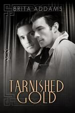 Tarnished Gold: By Brita Addams