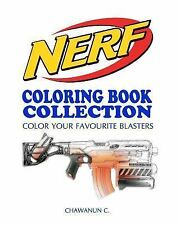 Nerf Coloring Book Collection: NERF COLORING BOOK COLLECTION - Vol. 1 : A...