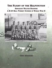 The Flight of the Malfunction - A B-24 Ball Turret Gunner in WWII (Hardcover)