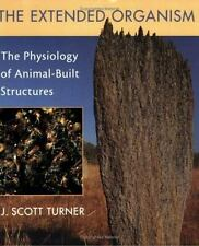 The Extended Organism : The Physiology of Animal-Built Structures by J. Scott...