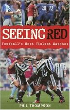 Seeing Red: Football's Most Violent Matches, New, Phil Thompson Book