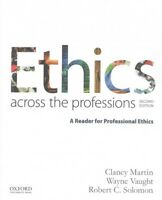 Ethics Across the Professions : A Reader for Professional Ethics, Paperback b...