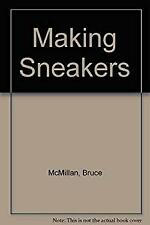 Making Sneakers by McMillan, Bruce