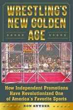 Wrestling's New Golden Age: How Independent Promotions Have Revolutionized One