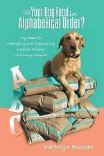 Is Your Dog Food in Alphabetical Order? My Ideas for Managing and Organizing...