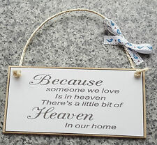 26 - Wooden MDF Craft Sign Plaque Because someone we love is in heaven....