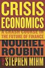 Crisis Economics: A Crash Course in the Future of Finance - VERY GOOD