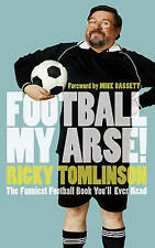 "Football My Arse! Ricky Tomlinson ""AS NEW"" Book"