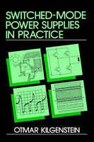 Switched-Mode Power Supplies in Practice by Kilgenstein, Otmar (Hardback book, 1