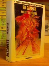 Robert Silverberg - GILGAMESH - Fanucci 1988 / 1°ed.