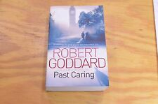 Past Caring by Robert Goddard (2010, Paperback)