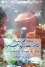 Tears of Pele, Breath of Kanaloa : The Hawaiian Knights Saga by Michael...