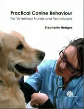 Practical Canine Behaviour : For Veterinary Nurses and Technicians, Paperback...