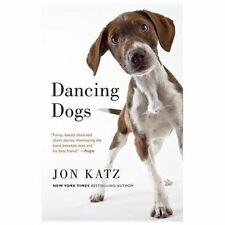 Dancing Dogs : Stories by Jon Katz : New Softcover   @ZB