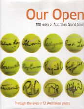 TENNIS - OUR OPEN 100 Years of Australia's Grand Slam **GOOD COPY**