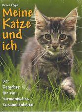 Bruce Fogle: Meine Katze und ich - Ratgeber für ein harmonisches Zusammenleben