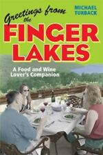 Greetings from the Finger Lakes : A Food and Wine Lover's Companion by Michael T