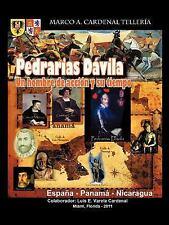 Pedrarias Dávila : Un Hombre de Acción y su Tiempo by Marco A. Cardenal...