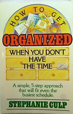 How to Get Organized When You Don't Have the Time by Stephanie Culp-Paperback