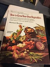 HOW TO GROW YOUR OWN VEGETABLES- Michael Kressy- Hard Cover- 232 Pages