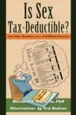 Is Sex Tax-Deductible?: And Other Reminiscences of Fulfilling-ExLibrary