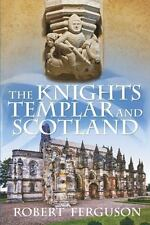 The Knights Templar and Scotland (Paperback or Softback)