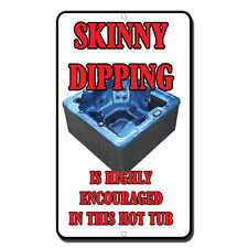 Skinny Dipping Is Highly Encouraged In This Hot Tub style 3 Novelty Metal Sign