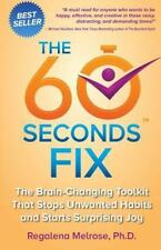 60 Seconds Fix : The Brain Changing Toolkit That Stops Unwanted Habits and St...