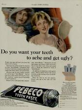 1922 RARE PEBECO TOOTH PASTE AD / DO YOU WANT YOUR TEETH TO ACHE AND GET UGLY?