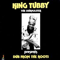 SEALED NEW LP King Tubby - Dub From The Roots (The Dubmaster Presents)