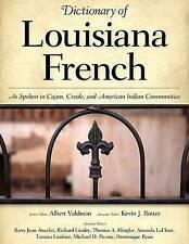 Dictionary of Louisiana French: As Spoken in Cajun, Creole, and American Indian