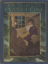 "Longfellow ""The Story of Evangeline"" (1913) FIRST ED.  Illustrated by M.L. Kirk"