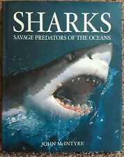 Sharks Savage Predators of the Oceans hardcover John McIntyre