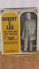 Robert E. Lee The Man and the Soldier a Pictorial Biography Civil War, Union