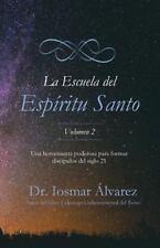 La Escuela Del Espiritu Santo Volumen 2 by Iosmar Alvarez (2016, Paperback)