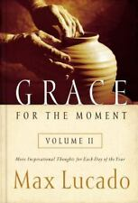 Grace for the Moment Vol. 2 More Inspirational Thoughts for Each Day Max Lucado