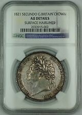 1821 Secundo Great Britain Crown Silver Coin King George IV NGC AU Det. AKR