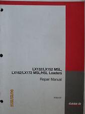 Case- Ih Lx132/Lx152 Msl, Lx162/Lx172 Msl/Hsl Loaders Repair Manual Original