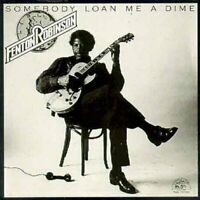 Fenton Robinson - Somebody Loan Me A Dime [CD]