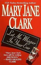 Let Me Whisper in Your Ear by Mary Jane Clark~2001~Paperback~VERY GOOD Condition