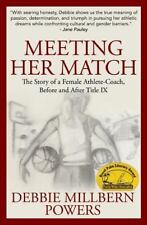 Meeting Her Match : The Story of a Female Athlete-Coach, Before and after...