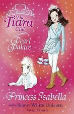 Princess Isabella and the Snow-White Unicorn (The Tiara Club), By French, Vivian