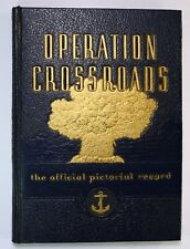 Operation Crossroads Pictorial 1946 Jtf One Atomic Bomb Testing History Book