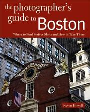 The Photographer's Guide: The Photographer's Guide to Boston : Where to Find...