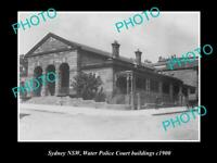 OLD 8x6 HISTORICAL PHOTO OF SYDNEY NSW THE WATER POLICE COURT BUILDINGs c1900