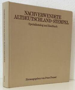 Feuser Nachverwendete Altdeutschland-Stempel,Handbuch u.Katalog,mit Württemberg