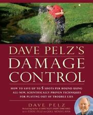 Dave Pelz's Damage Control : How to Save up to 5 Shots per Round Using GOLF book